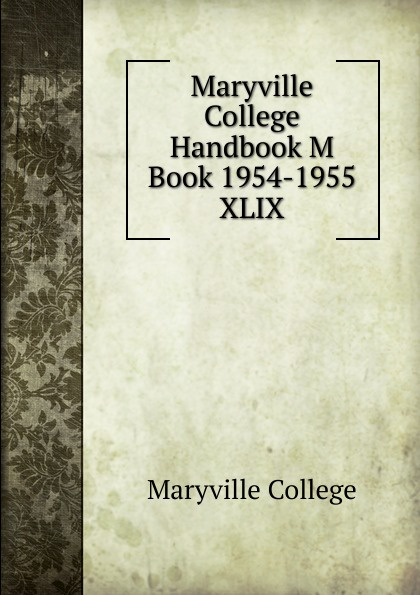 Maryville College Maryville College Handbook M Book 1954-1955 цена