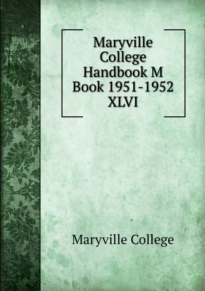 Maryville College Maryville College Handbook M Book 1951-1952 цена