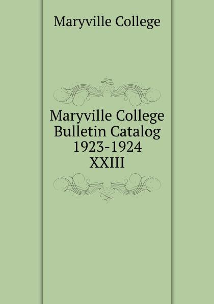 Maryville College Maryville College Bulletin Catalog 1923-1924 maryville college maryville college bulletin catalog 1934 1935