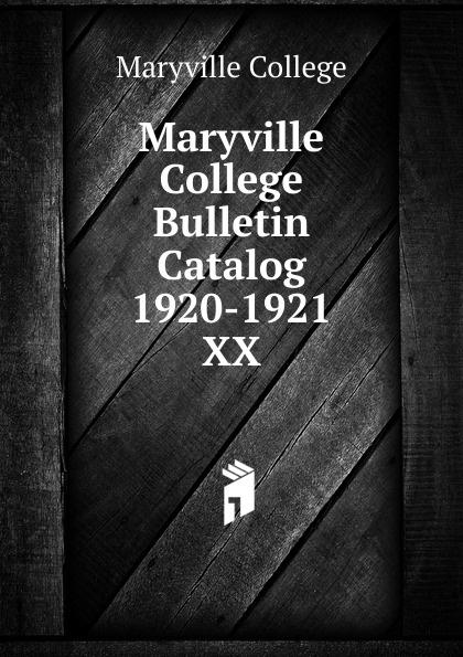 Maryville College Maryville College Bulletin Catalog 1920-1921 maryville college maryville college bulletin catalog 1934 1935