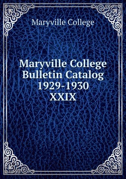 Maryville College Maryville College Bulletin Catalog 1929-1930 maryville college maryville college bulletin catalog 1934 1935