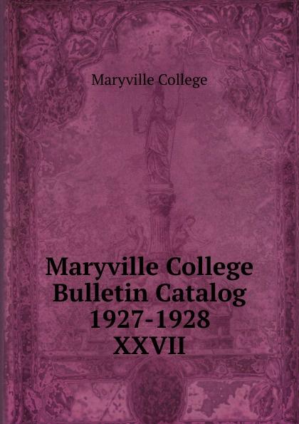 Maryville College Maryville College Bulletin Catalog 1927-1928 maryville college maryville college bulletin catalog 1934 1935