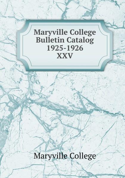 Maryville College Maryville College Bulletin Catalog 1925-1926 maryville college maryville college bulletin catalog 1934 1935