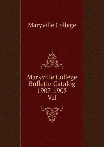 Maryville College Maryville College Bulletin Catalog 1907-1908 maryville college maryville college bulletin catalog 1934 1935