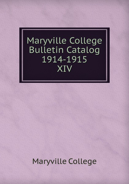 Maryville College Maryville College Bulletin Catalog 1914-1915 fortec catalog