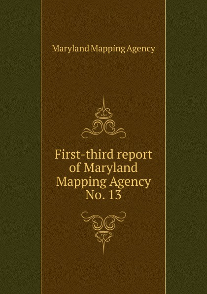 Maryland Mapping Agency First-third report of Maryland Mapping Agency maryland mapping agency second report of maryland mapping agency