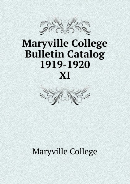 Maryville College Maryville College Bulletin Catalog 1919-1920 maryville college maryville college bulletin catalog 1934 1935