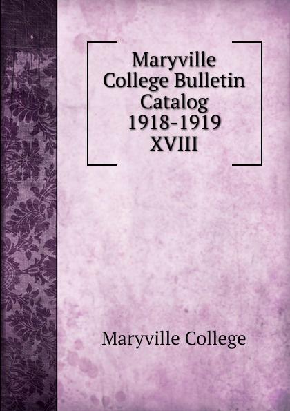 Maryville College Maryville College Bulletin Catalog 1918-1919