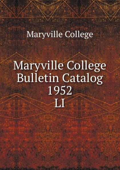 Maryville College Maryville College Bulletin Catalog 1952 maryville college maryville college bulletin catalog 1956 1957