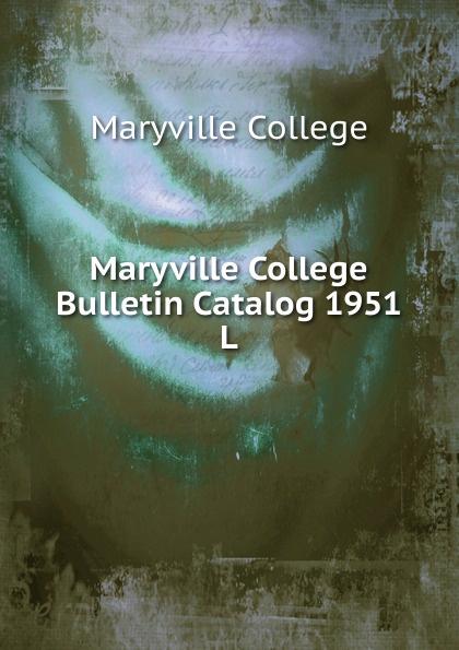 Maryville College Maryville College Bulletin Catalog 1951 maryville college maryville college catalog 1887 88