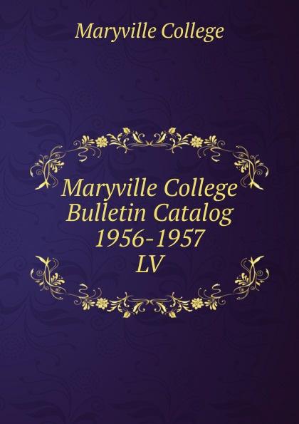 Maryville College Maryville College Bulletin Catalog 1956-1957 maryville college maryville college bulletin catalog 1934 1935