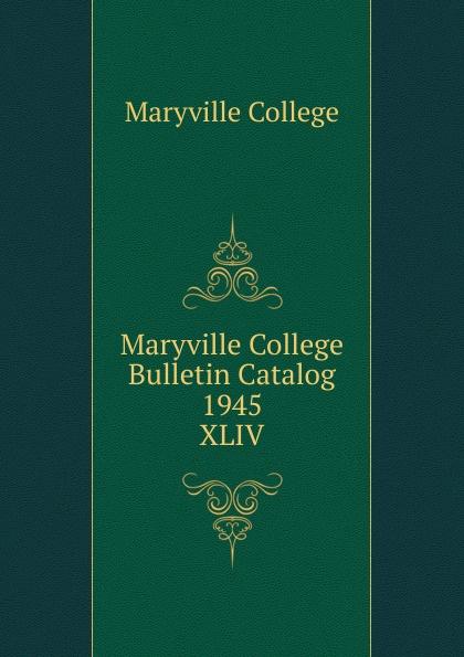 Maryville College Maryville College Bulletin Catalog 1945 maryville college maryville college catalog 1887 88