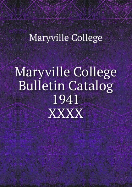 Maryville College Maryville College Bulletin Catalog 1941 maryville college maryville college bulletin catalog 1956 1957