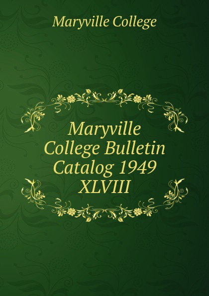 Maryville College Maryville College Bulletin Catalog 1949 maryville college maryville college catalog 1887 88