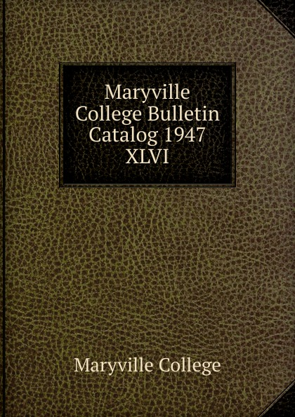 Maryville College Maryville College Bulletin Catalog 1947 maryville college maryville college bulletin catalog 1934 1935