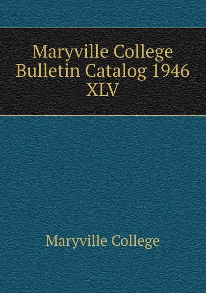 Maryville College Maryville College Bulletin Catalog 1946 maryville college maryville college catalog 1887 88