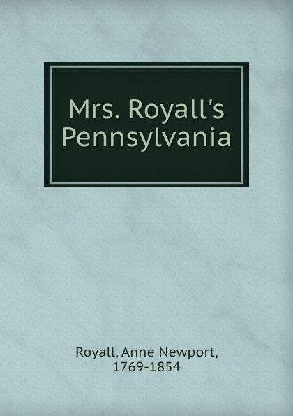 Anne Newport Royall Mrs. Royall.s Pennsylvania недорого