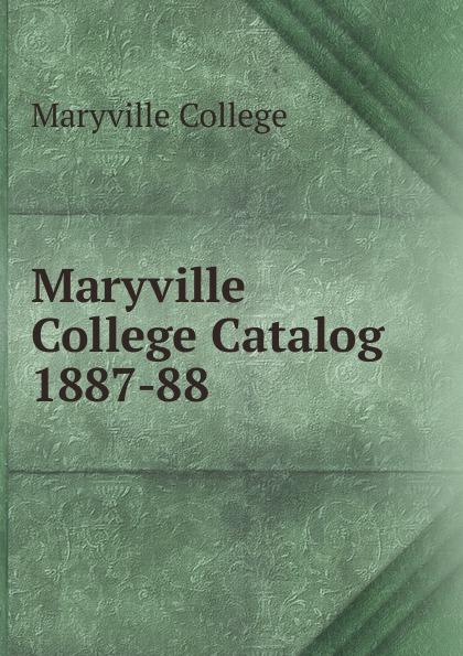Maryville College Maryville College Catalog 1887-88 maryville college maryville college catalog 1887 88