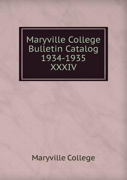 Maryville College Maryville College Bulletin Catalog 1934-1935 maryville college maryville college bulletin catalog 1934 1935