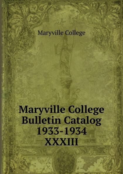 Maryville College Maryville College Bulletin Catalog 1933-1934 maryville college maryville college bulletin catalog 1934 1935