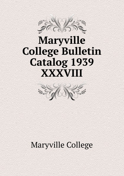 Maryville College Maryville College Bulletin Catalog 1939 maryville college maryville college bulletin catalog 1956 1957