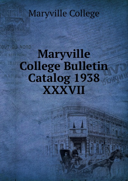 цена на Maryville College Maryville College Bulletin Catalog 1938
