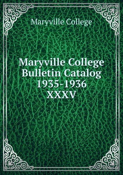 Maryville College Maryville College Bulletin Catalog 1935-1936 maryville college maryville college bulletin catalog 1934 1935