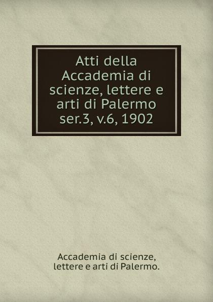 Atti della Accademia di scienze, lettere e arti di Palermo. смеситель для душа grohe eurostyle с механизмом 19507ls3 35501000