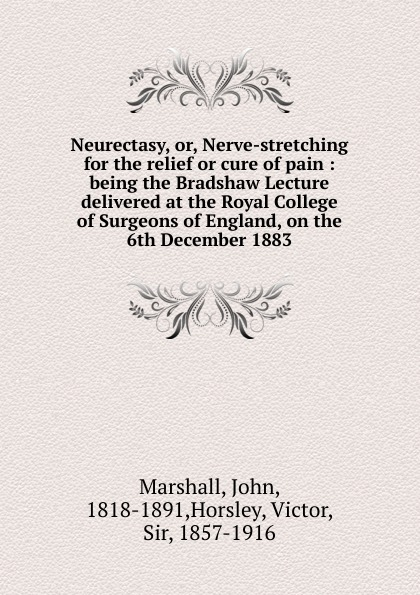 John Marshall Neurectasy. Or, Nerve-stretching for the relief or cure of pain john william allen the danger of peace being the substance of a lecture delivered at king s college london on may 1