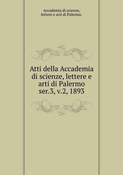 Atti della Accademia di scienze, lettere e arti di Palermo.