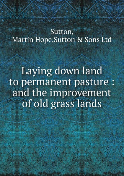 Martin Hope Sutton Laying down land to permanent pasture