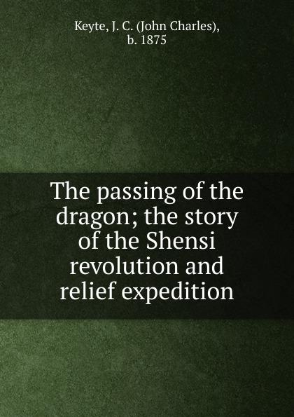 John Charles Keyte The passing of the dragon недорго, оригинальная цена