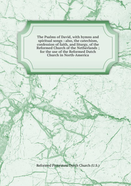 The Psalms of David church of the brethren a collection of psalms hymns and spiritual songs