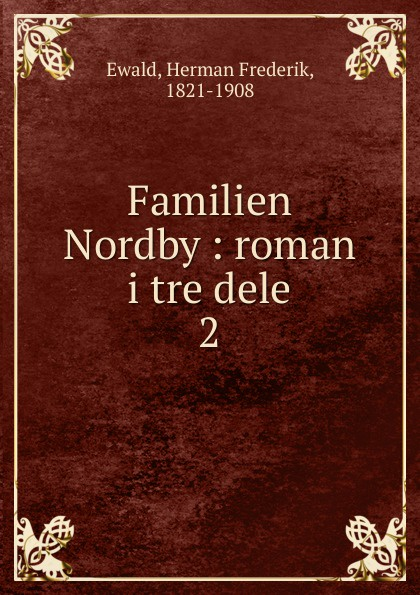Herman Frederik Ewald Familien Nordby carl georg starbäck kong karls testamente historisk roman i tre dele
