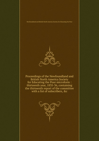 Proceedings of the Newfoundland and British North America Society for Educating the Poor microform the thirteenth tale