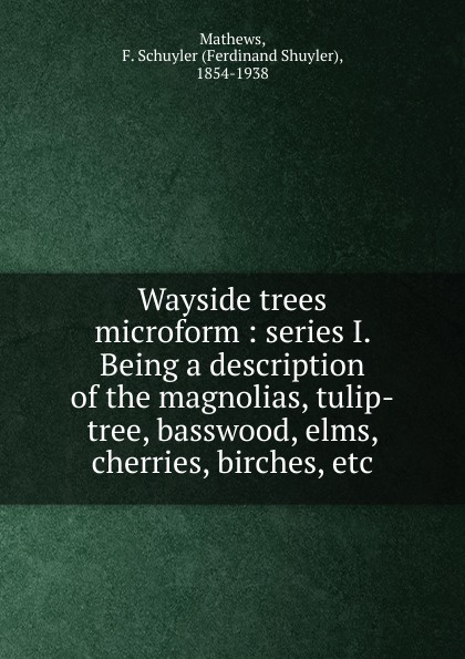 Ferdinand Shuyler Mathews Wayside trees microform