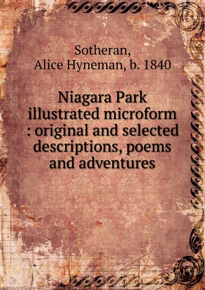 Alice Hyneman Sotheran Niagara Park illustrated microform illustrated alice