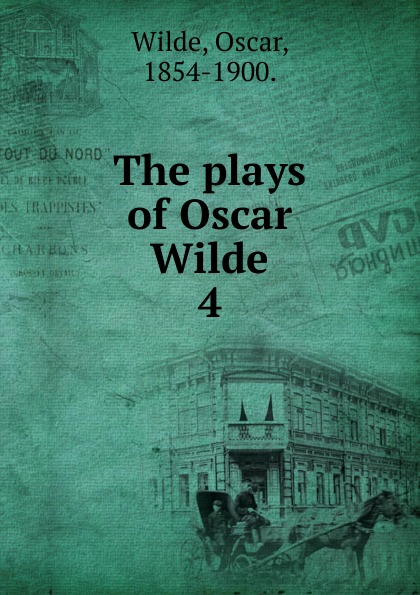 Оскар Уайльд The plays of Oscar Wilde оскар уайльд selected poems of oscar wilde including the ballad of reading gaol