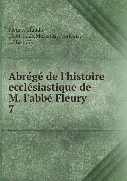 Fleury Claude Abrege de l.histoire ecclesiastique de M. l.abbe Fleury m l abbé trochon milchspeisen und getranke