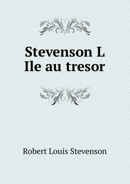 Stevenson Robert Louis Stevenson L Ile au tresor games a1 l ile aux prepositions
