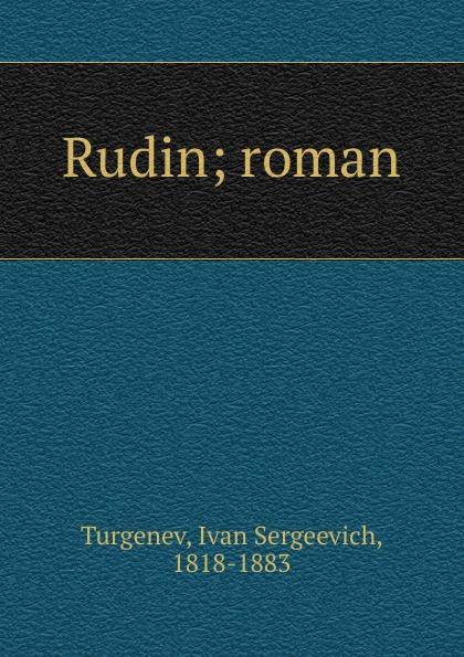И. С. Тургенев Rudin