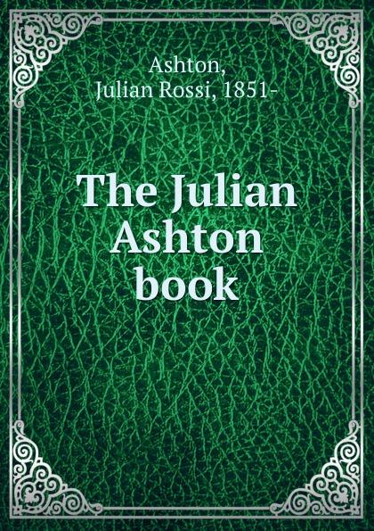 Julian Rossi Ashton The Julian Ashton book larisa jakeman julian