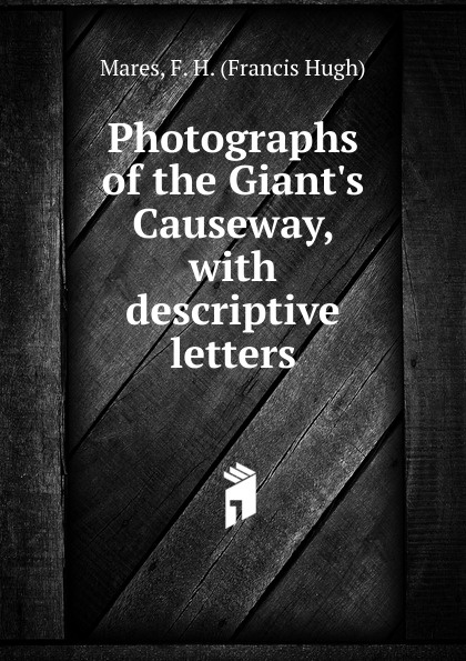 Francis Hugh Mares Photographs of the Giant.s Causeway mares 43163668