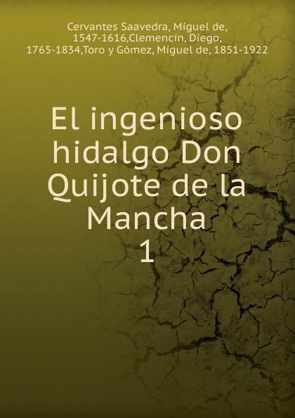 Saavedra Miguel Cervantes El ingenioso hidalgo Don Quijote de la Mancha el ingenioso hidalgo don quijote de la mancha 2