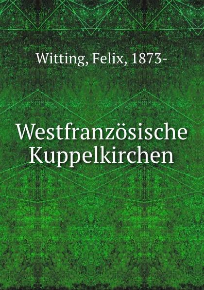 Felix Witting Westfranzosische Kuppelkirchen