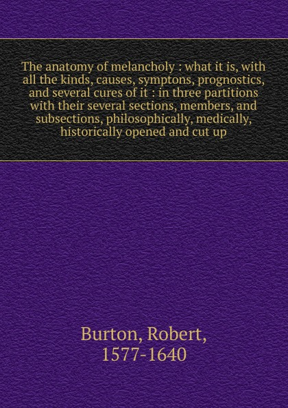 Robert Burton The anatomy of melancholy anatomy of melancholy and other poems