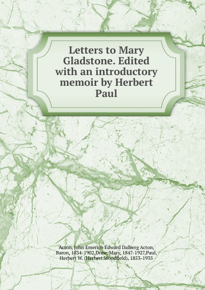лучшая цена John E. E. D. Acton Letters to Mary Gladstone. Edited