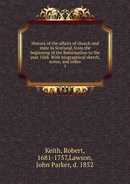 Robert Keith History of the affairs of church and state in Scotland, from the the lily of tiflis a sketch from georgian church history
