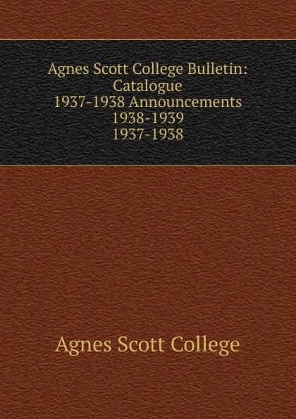 цена на Agnes Scott College Agnes Scott College Bulletin