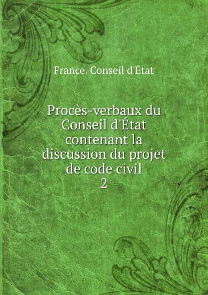 Фото - Proces-verbaux du Conseil d.Etat contenant la discussion du projet de code civil рюкзак code code co073bwbyzk6